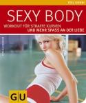GU Buch: Sexy Body - straffe Kurven und mehr Spaß an der Liebe